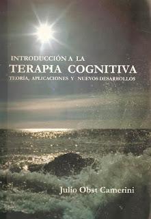 Introducción a la TERAPIA COGNITIVA, Teoría, Aplicaciones y nuevos desarrollos
