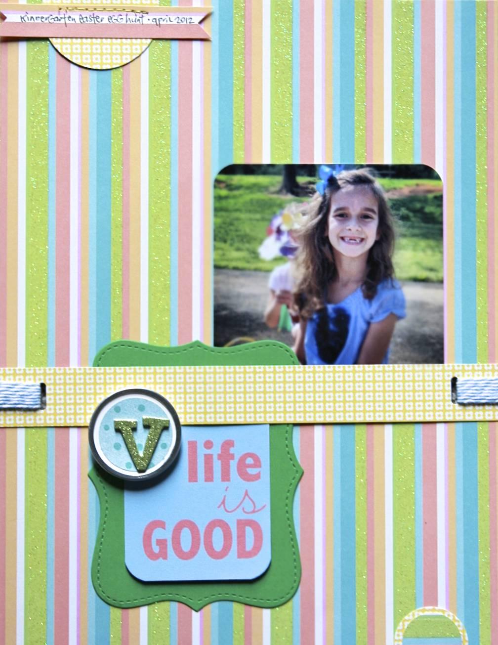 Life Is Good Scrapbook Layout | iloveitallwithmonikawright.com