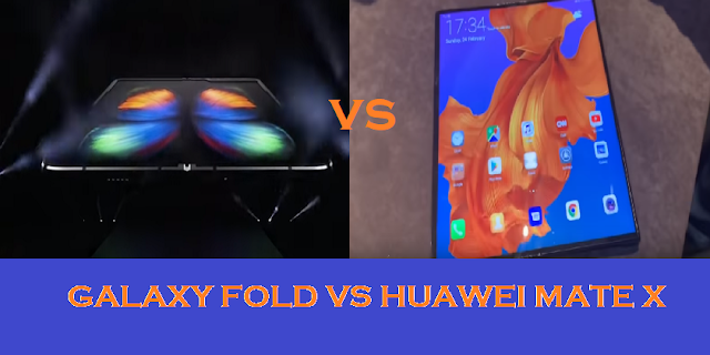 Galaxy fold vs huawei mate X foldable phone 2019