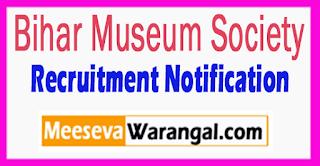 Bihar Museum Society Recruitment Notification 2017 Last Date 28-07-2017
