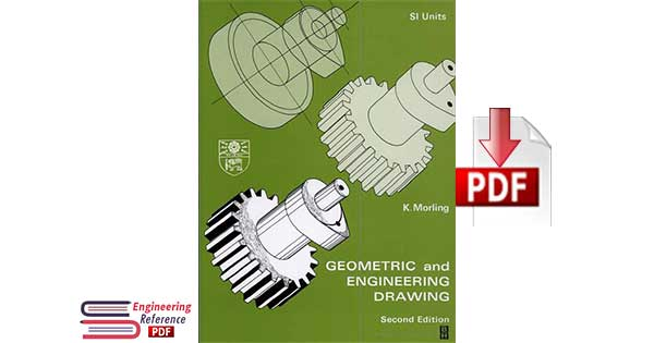 Geometric and Engineering Drawing Second Edition by K. Morling