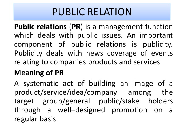 10 definitions of public relations The task of defining public relations is difficult because the scope of work is different as it pertains to a particular organization or individual, and the responsibilities vary it is for this reason, then, that the process works best when the public relations director reports to the ceo (p10) the first definition.