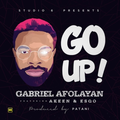 [Music] Gabriel Afolayan Ft. Akeen & Esqo – Go Up