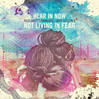 Hear In Now - Not Living in Fear