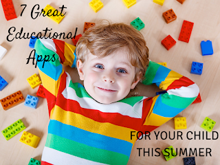 7 great educational apps for your child this summer: Comprehensive list for any parent and/or teacher!