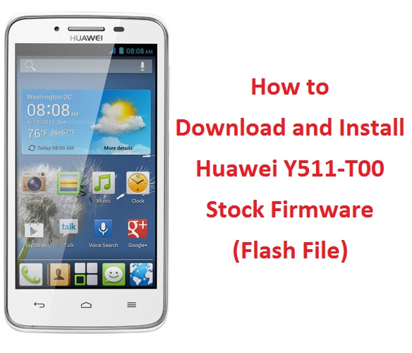 How to Download and Install Huawei Y511-T00 Stock Firmware