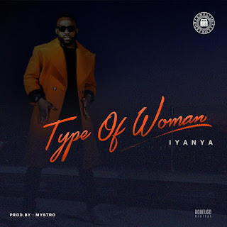 Download Lagu Iyanya - Type Of Woman Mp3