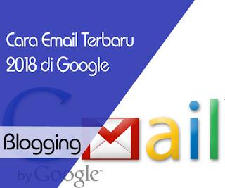 Cara Membuat Email Terbaru 2018 di Google