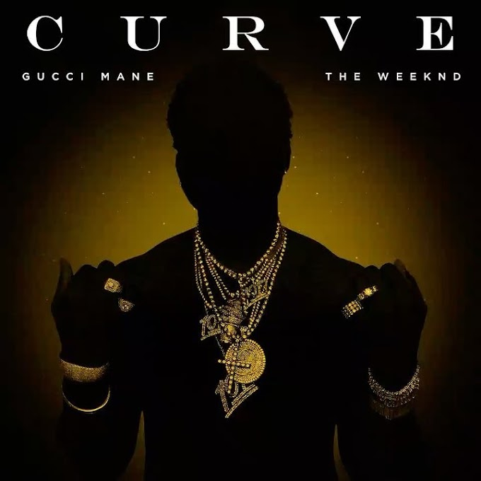 DOWNLOAD MP3---Gucci Mane_Curve feat the Weeknd