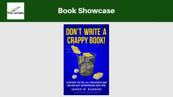 Book Showcase: Don't Write a Crappy Book by James M. Ranson. Includes giveaway!