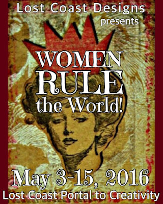 http://lostcoastportaltocreativity.blogspot.com/2016/05/day-1-of-women-rule-world-plus-flora.html