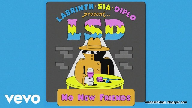 Lirik LSD No New Friends dan artinya