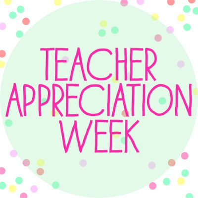 Teacher Appreciation Week - 2017