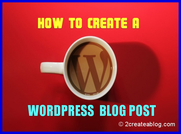 How to Create a WordPress Blog Post