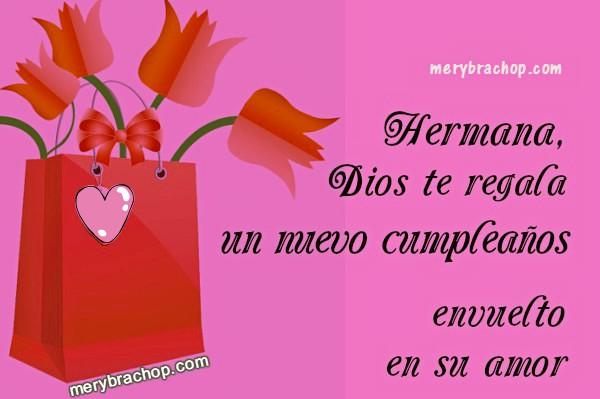 Tarjetas lindas para hermana en su cumpleaños, felicitaciones en cumpleaños, frases para mi querida hermana, saludos e imágenes cristianas para mi hermanita por Mery Bracho.