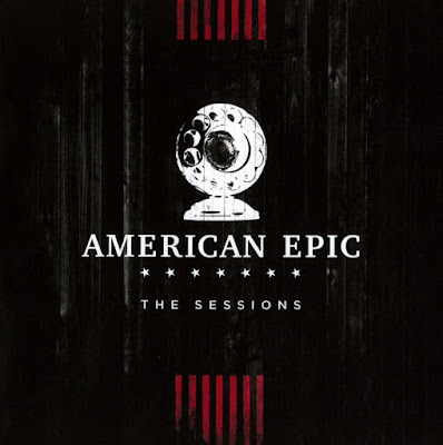 American Epic: The Sessions Soundtrack Various Artists