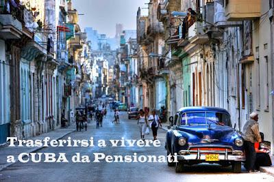 Pensionati a Cuba: trasferirsi a vivere in pensione all'estero, pro e contro