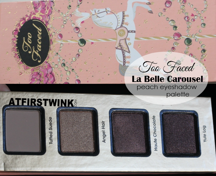 Too Faced La Belle Carousel - peach eyeshadow palette review