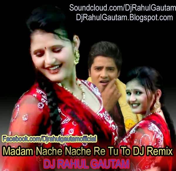 Iam A Rider Dj Mix Song Mp3: Madam Nache Nache Re Tu To