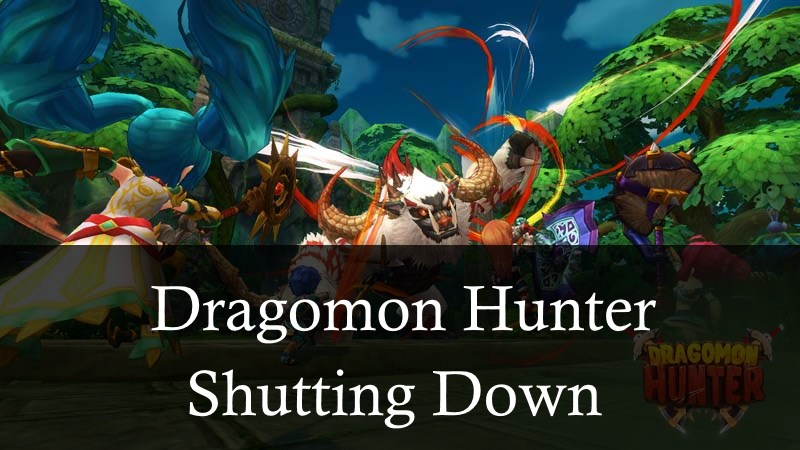 Dragomon Hunter shutting down
