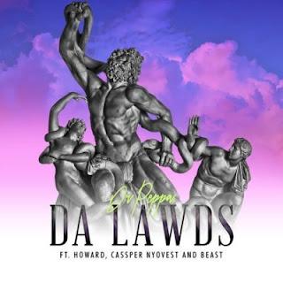 Dr Peppa – Da Lawds (feat. Cassper Nyovest, Beast, Howard)