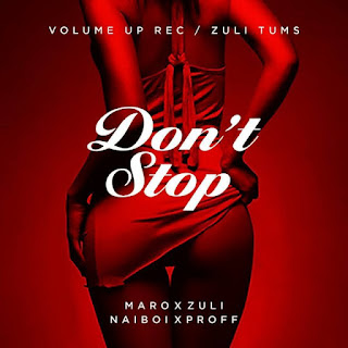 Download Audio: Maro Ft. Naiboi & Proff – Don't Stop | Mp3