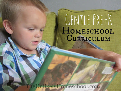 Gentle Pre-K Homeschool Curriculum Choices {The Unlikely Homeschool}