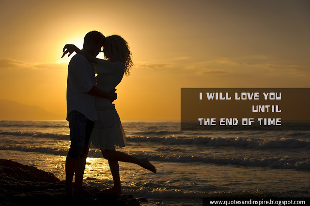 i will love you until the end of time