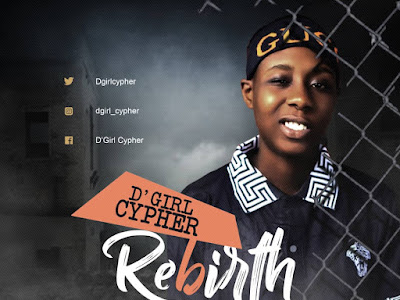 DOWNLOAD MP3: D'Girl Cypher - Rebirth