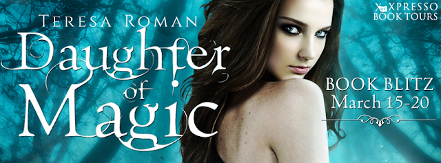 http://xpressobooktours.com/2016/03/02/blitz-sign-up-daughter-of-magic-by-teresa-roman/