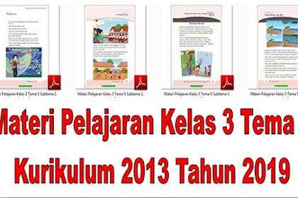Materi Pelajaran Kelas 3 Tema 5 Kurikulum 2013 Tahun 2019