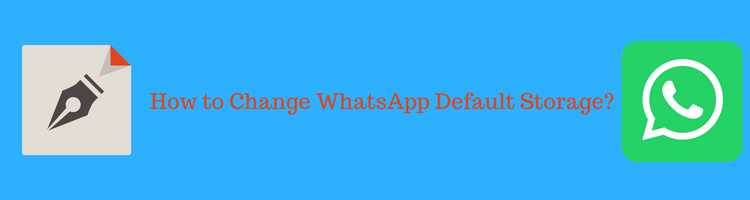 How To Make Sd Card As Default Storage For Whatsapp Media