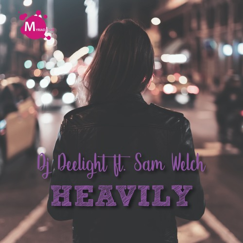 "Deelight Unveils New Single ""Heavily"" ft. Sam Welch"