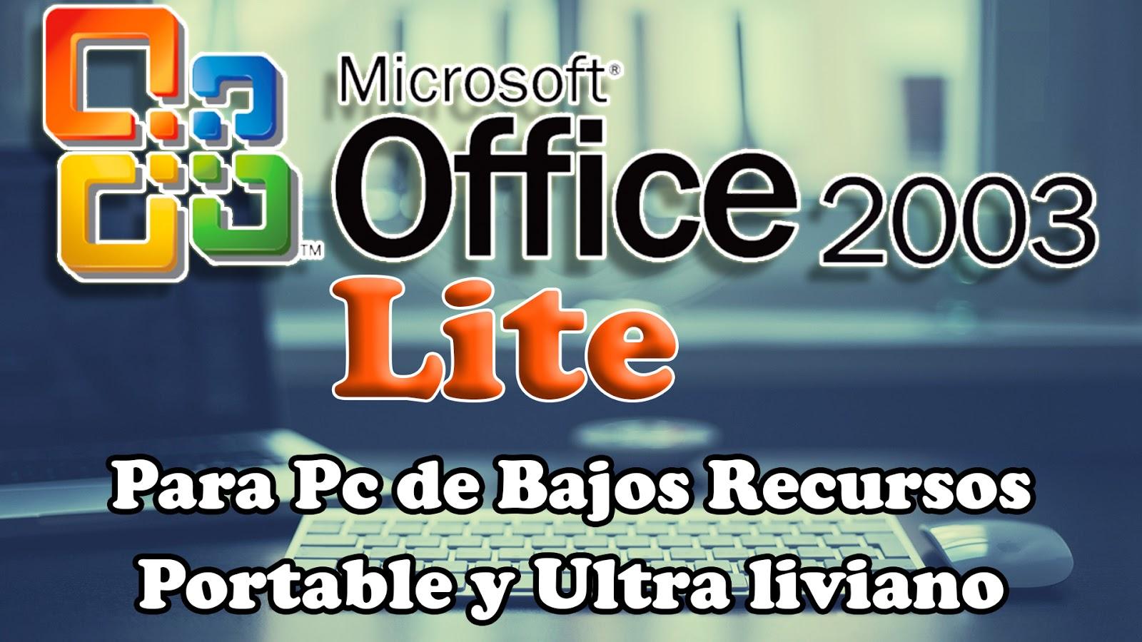 Microsoft Office 2003 Lite Portable | Programas y Utilidades PC