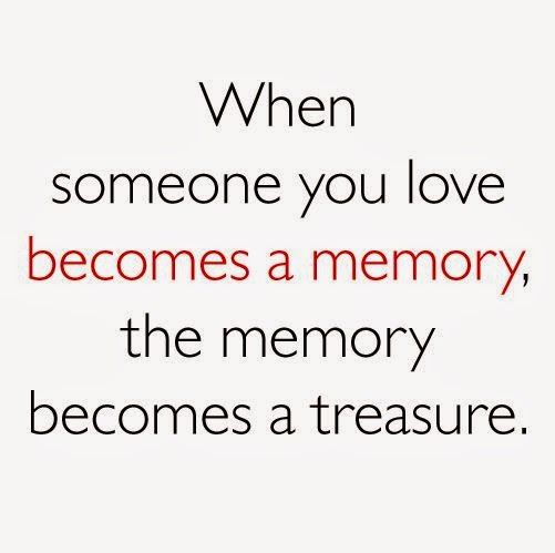When Someone You Love Becomes A Memory, The Memory Becomes