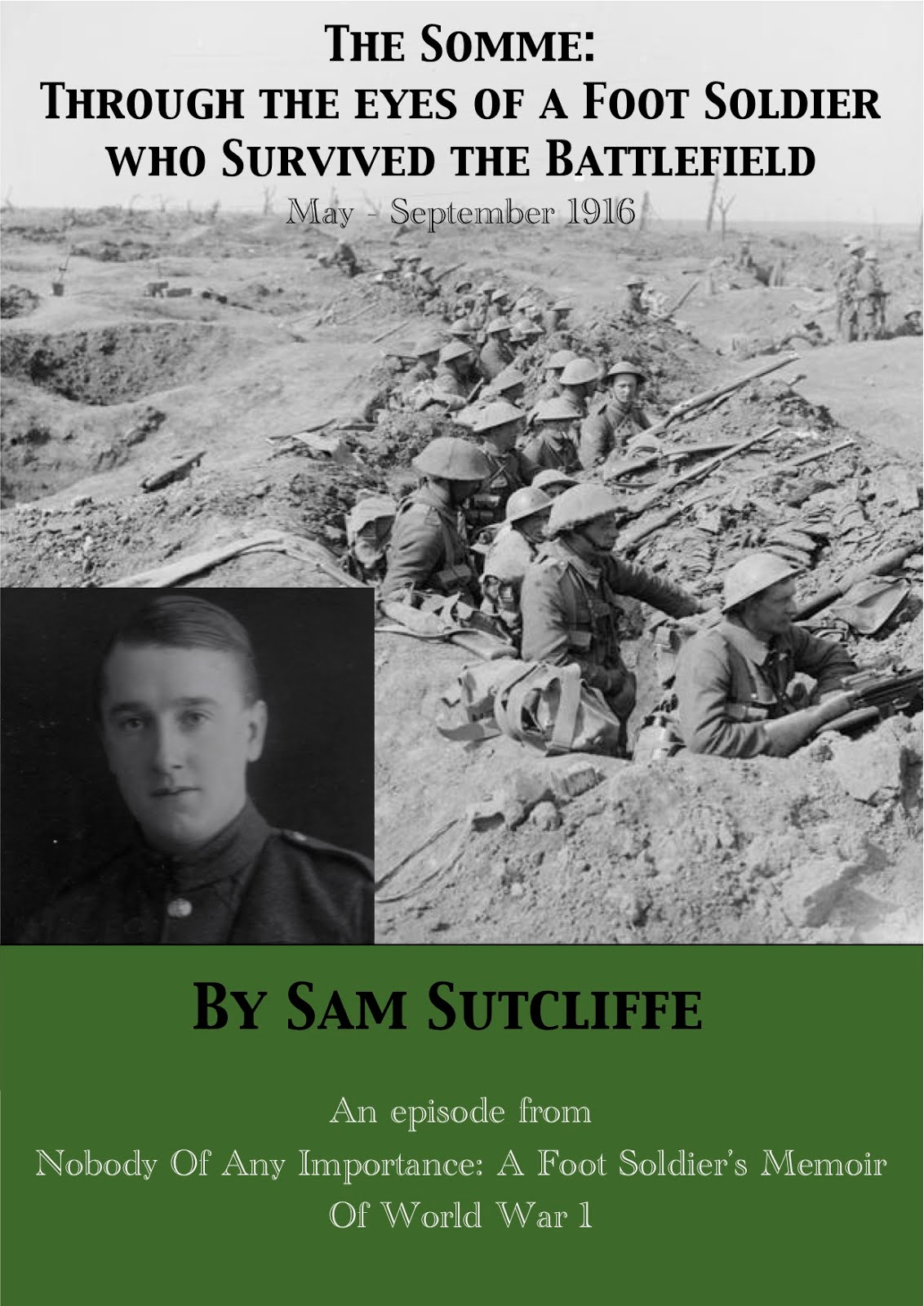 Sam on the Somme Front - e-book excerpt from his Nobody Of Any Importance Memoir.