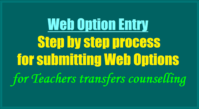 Web Options Entry,Step by step process for submitting Web Options,Teachers transfers counselling