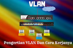 Pengertian VLAN Cara Kerja Dan Jenis-Jenisnya Lengkap