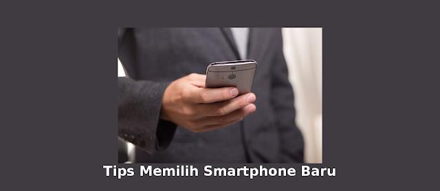 6 Tips Sederhana Sebelum Membeli Smartphone Baru