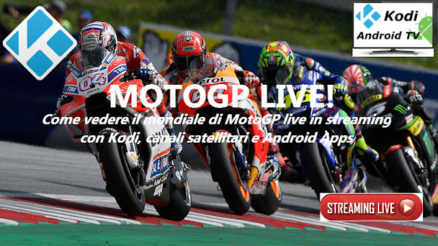 MotoGP live in streaming free con Kodi e Android Apps