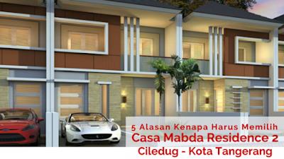 5 Alasan Kenapa Harus Memilih Casa Mabda Residence 2, Ciledug Kota Tangerang