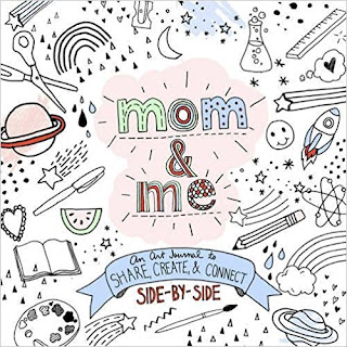 Mom and Me: An Art Journal to Share: Create and Connect Side by Side