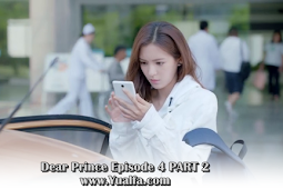 SINOPSIS Dear Prince Episode 4 PART 2