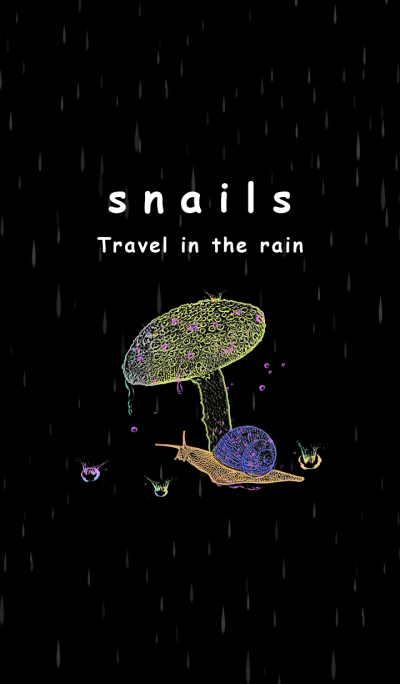 snails Travel in the rain