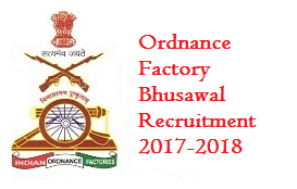 Ordnance Factory Bhusawal Recruitment