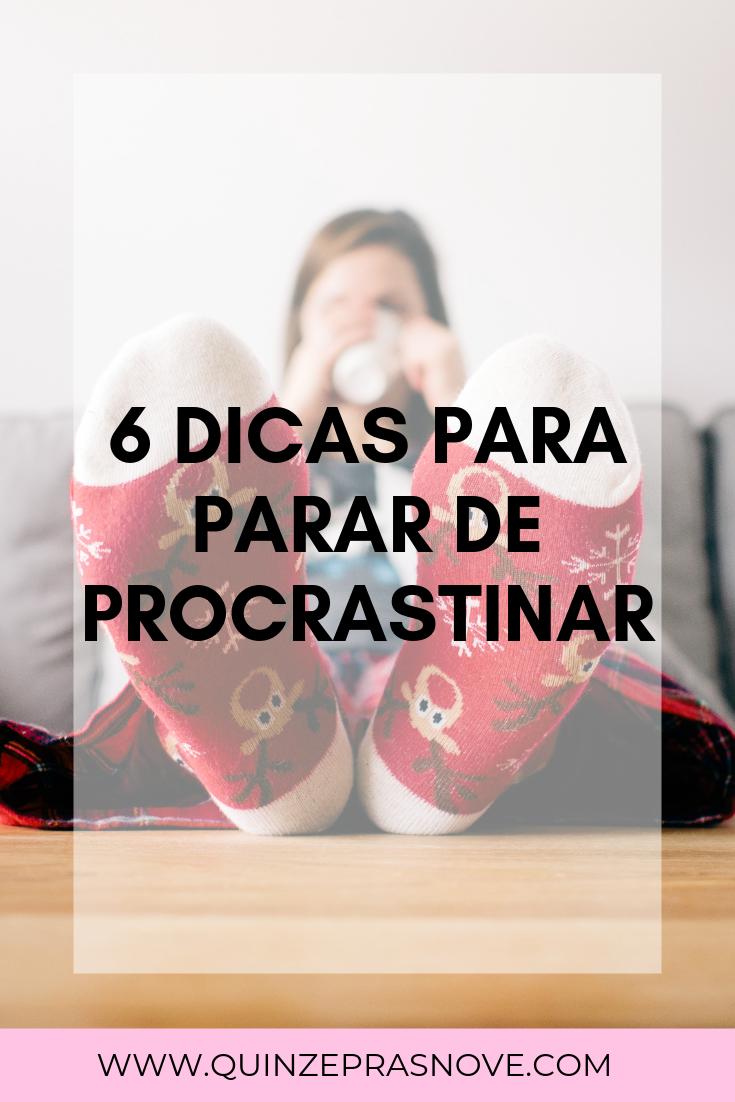 Dicas para parar de procrastinar