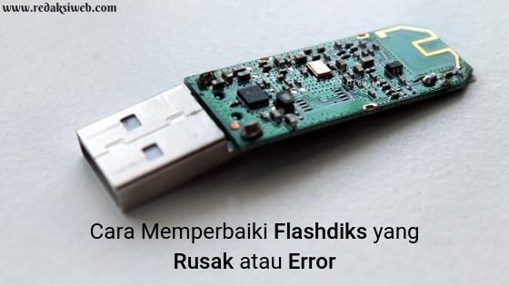 3 Cara Memperbaiki Flashdiks yang Rusak atau Error