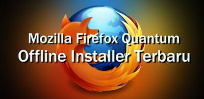 Gratis Unduh Firefox Quantum Terbaru Offline Installer