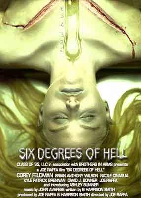 Six Degrees of Hell una película dirigida por Joe Raffa