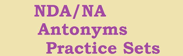 NDA/NA Antonyms Practice Set